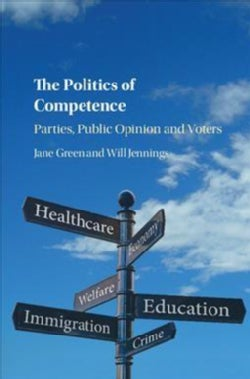 The Politics of Competence: Parties, Public Opinion and Voters (Hardcover)