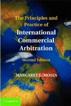 The Principles and Practice of International Commercial Arbitration (Paperback)