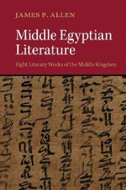 Middle Egyptian Literature: Eight Literary Works of the Middle Kingdom (Paperback)