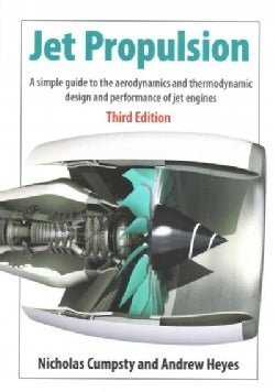 Jet Propulsion: A Simple Guide to the Aerodynamics and Thermodynamic Design and Performance of Jet Engines (Paperback)