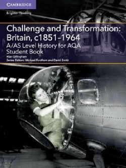 A/As Level History for Aqa Challenge and Transformation - Britain, C. 1851-1964 (Paperback)