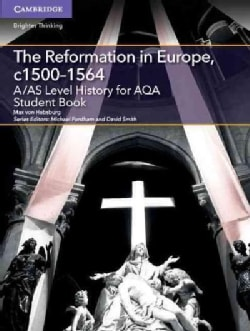 A/As Level History for Aqa the Reformation in Europe, C1500-1564 (Paperback)