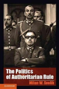 The Politics of Authoritarian Rule (Paperback)