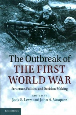 The Outbreak of the First World War: Structure, Politics, and Decision-Making (Paperback)