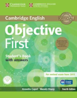 Objective First: Student's Book With Answers, For Revised Exams from 2015, B2 English Profile