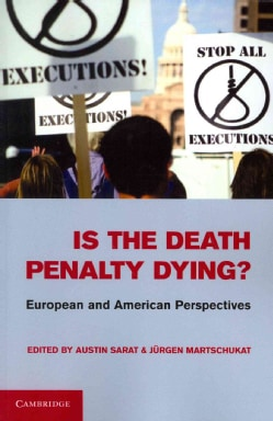 Is the Death Penalty Dying?: European and American Perspectives (Paperback)