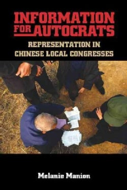 Information for Autocrats: Representation in Chinese Local Congresses (Paperback)