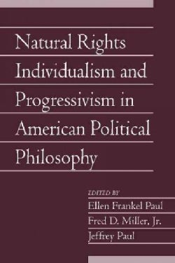 Natural Rights Individualism and Progressivism in American Political Philosophy (Paperback)