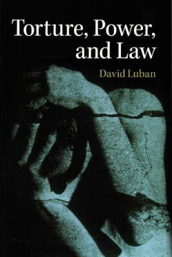 Torture, Power, and Law (Paperback)