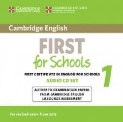 Cambridge English First for Schools: First Certificate in English for Schools 1 (CD-Audio)
