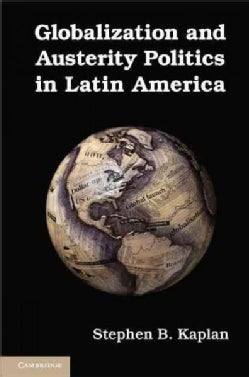 Globalization and Austerity Politics in Latin America (Paperback)