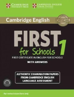 Cambridge English First for Schools 1: First Certificate in English for Schools