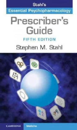 Stahl's Essential Psychopharmacology: The Prescriber's Guide (Paperback)