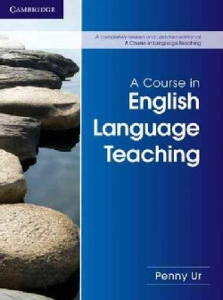 A Course in English Language Teaching (Paperback)