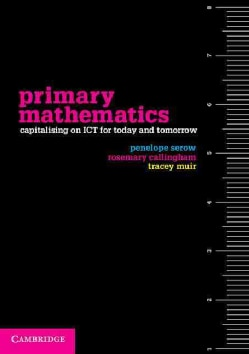 Primary Mathematics: Capitalising on ICT for Today and Tomorrow (Paperback)