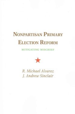 Nonpartisan Primary Election Reform: Mitigating Mischief (Paperback)