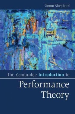 The Cambridge Introduction to Performance Theory (Paperback)