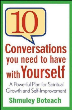 10 Conversations You Need to Have with Yourself: A Powerful Plan for Spiritual Growth and Self-Improvement (Hardcover)