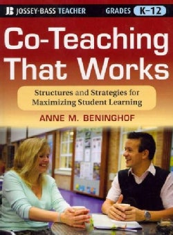 Co-Teaching That Works: Structures and Strategies for Maximizing Student Learning (Paperback)