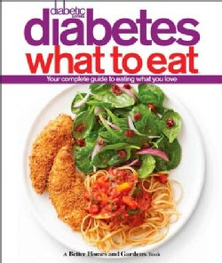 Diabetic Living Diabetes: What to Eat (Hardcover)