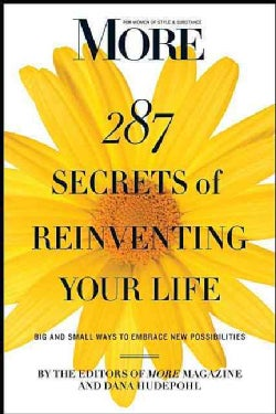 287 Secrets of Reinventing Your Life: Big and Small Ways to Embrace New Possibilities (Paperback)