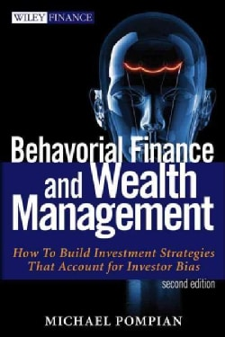 Behavioral Finance and Wealth Management: How to Build Investment Strategies That Account for Investor Biases (Hardcover)