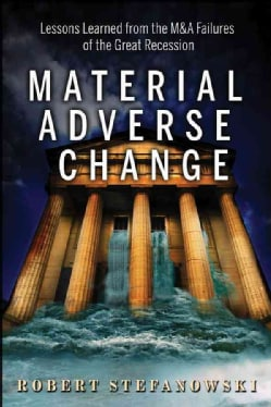 Material Adverse Change: Lessons from Failed M&as (Hardcover)