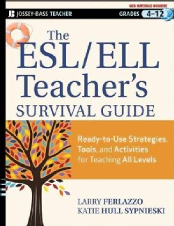 The ESL / ELL Teacher's Survival Guide: Ready-to-Use Strategies, Tools, and Activities for Teaching English Langu... (Paperback)