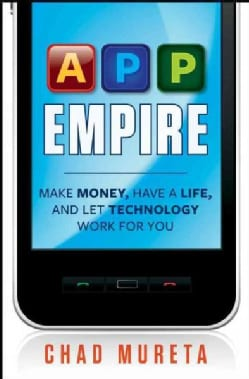 App Empire: Make Money, Have a Life, and Let Technology Work for You (Hardcover)