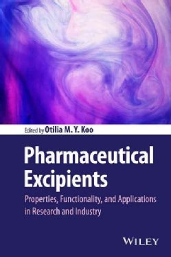 Pharmaceutical Excipients: Properties, Functionality, and Applications in Research and Industry (Hardcover)