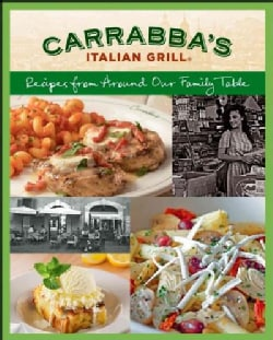 Carrabba's Italian Grill: Recipes from Around Our Family Table (Paperback)
