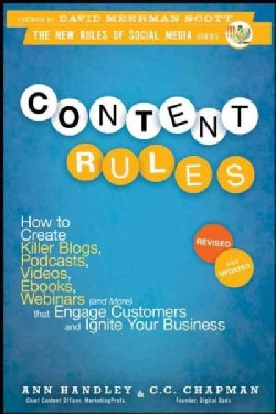 Content Rules: How to Create Killer Blogs, Podcasts, Videos, E-Books, Webinars (and More) That Engage Customers a... (Paperback)