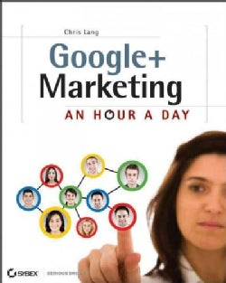 Google+ Marketing: An Hour a Day (Paperback)
