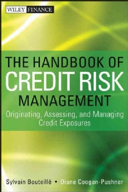 The Handbook of Credit Risk Management: Originating, Assessing, and Managing Credit Exposures (Hardcover)