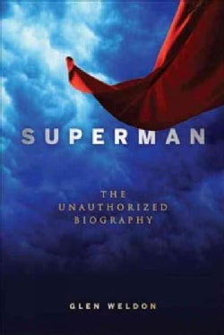 Superman: The Unauthorized Biography (Hardcover)