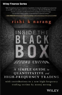 Inside the Black Box: A Simple Guide to Quantitative and High-Frequency Trading (Hardcover)