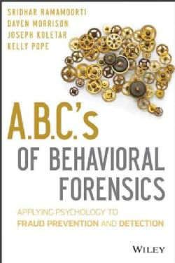A.B.C.'s of Behavioral Forensics: Applying Psychology to Financial Fraud Prevention and Detection (Hardcover)