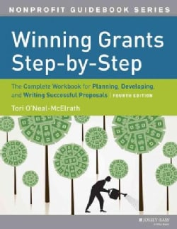 Winning Grants Step by Step: The Complete Workbook for Planning, Developing, and Writing Successful Proposals (Paperback)