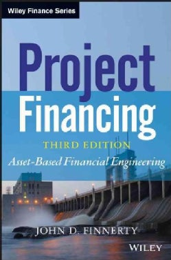 Project Financing: Asset-Based Financial Engineering (Hardcover)