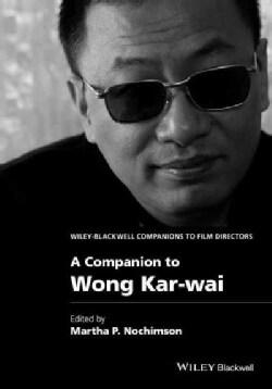 A Companion to Wong Kar-Wai (Hardcover)