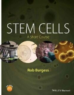 Stem Cells: A Short Course
