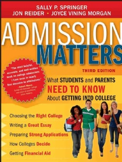 Admission Matters: What Students and Parents Need to Know About Getting into College (Paperback)