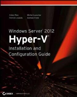 Windows Server 2012: Hyper-v Installation and Configuration Guide (Paperback)