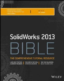 SolidWorks Bible 2013 (Paperback)