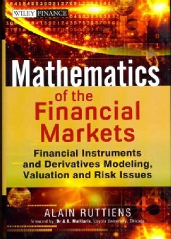 Mathematics of Financial Markets: Financial Instruments and Derivatives Modeling, Valuation and Risk Issues (Hardcover)