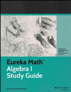 Eureka Math Study Guide: A Story of Functions, Algebra I (Paperback)