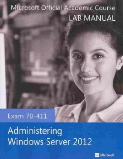 Administering Windows Server 2012 Exam 70-411 (Paperback)