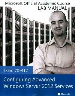 Configuring Advanced Windows Server 2012 Services: Exam 70-412 (Paperback)