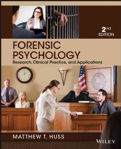 Forensic Psychology: Research, Clinical Practice, and Applications (Paperback)