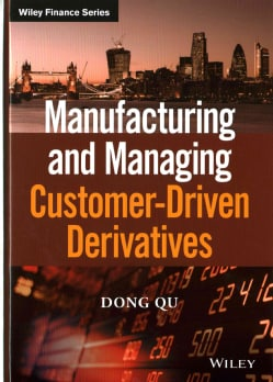 Manufacturing and Managing Customer-Driven Derivatives (Hardcover)
